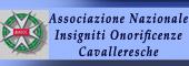ONORIFICENZE CAVALLERESCHE,ONORIFICENZA CAVALLERESCA,CAVALIERI,Insigniti onorificenze cavalleresche,CAVALIERE